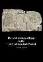 The Archaeology of Egypt in the Third Intermediate Period 9781108482080