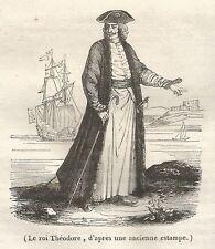 A5099 Le roi Thèodore - Xilografia - Stampa del 1843