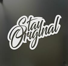 Stay Original sticker racing Honda JDM Funny drift car WRX window decal