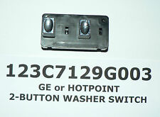 GE or HOTPOINT OEM 2-BUTTON WASHER SWITCH #123C7129G003 WITH FREE SHIPPING