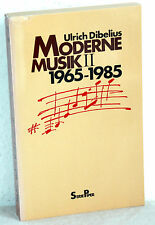 MODERNE MUSIK 1965-1985 - Ulrich Dibelius