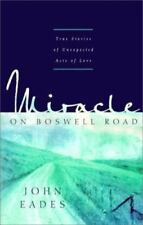 Miracle on Boswell Road: True Stories of Unexpected Acts of Love