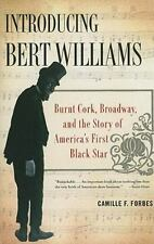 Introducing Bert Williams: Burnt Cork, Broadway, and the Story of America's Firs