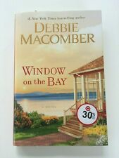 Window on the Bay : A Novel by Debbie Macomber (2019, Hardcover)