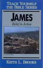 Teach Yourself the Bible: James : Belief in Action by Keith L. Brooks (1962,...