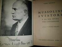 Guido Mattioli - MUSSOLINI AVIATORE - pref.P.Orano ,numerato ed. Pinciana - 1936