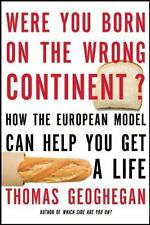Were You Born on the Wrong Continent? : How the European Model Can Help You...