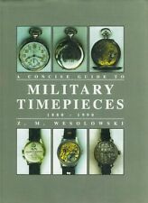 A Concise Guide To Military Timepieces 1880 - 1990. Z.M. Weslowski
