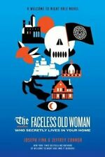 The Faceless Old Woman Who Secretly Lives in Your Home: A Welco... 9780356515076