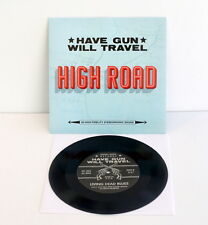 """HAVE GUN WILL TRAVEL high road 7"""" Record Vinyl hand numbered , only 400 pressed"""