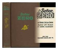 Senor Zero / by Henry Justin Smith; illustrated with woodcuts by Samuel...