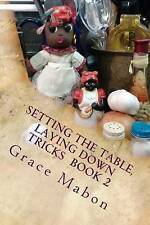 Setting The Table, Laying Down Tricks: Volume Two: Hoodoo Recipes of Domination,