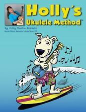 Holly's Ukulele Method: Includes 86 Mp3s of All Exercises and Songs (Paperback o