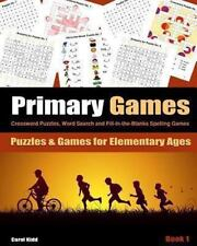 Primary Games Book 1 : Crossword Puzzles, Word Search and Fill-In-the-Blanks...