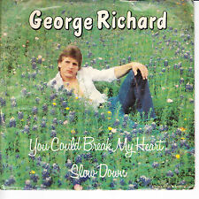 GEORGE RICHARD You Could Break My Heart VG+ 45 RPM P/S VG(+)