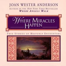 Where Miracles Happen: True Stories of Heavenly Encounters-ExLibrary