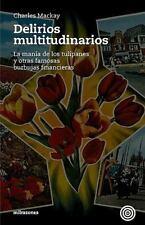 Delirios Multitudinarios: La Mania de Los Tulipanes y Otras Famosas Burbujas Fin