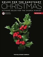 Solos for the Sanctuary, Christmas : 12 Piano Solos for the Church Pianist, P...