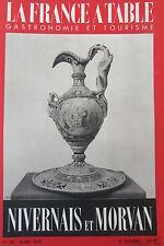 GASTRONOMIE TOURISME FOLKLORE REVUE FRANCE A TABLE 1950 N° 23 NIVERNAIS MORVAN
