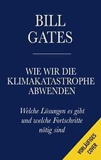 Wie wir die Klimakatastrophe abwenden von Bill Gates (2021, Gebundene Ausgabe)