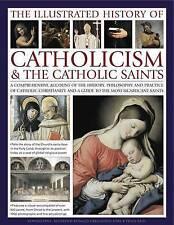 The Illustrated History of Catholicism & the Catholic Saints: A-ExLibrary