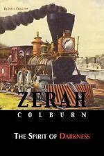 Zerah Colburn - Spirit of Darkness by John Mortimer (2007, Paperback)