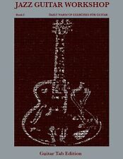 Jazz Guitar Workshop Book I - Daily Warm Up Exercises for Guitar Tab Edition
