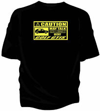 'Caution' classic car t-shirt - 'May Talk Endlessly About.....Classic Golf GTi
