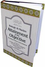 Bulugh Al-Maram: Attainment of the Objective According to Evidence of the Ordina