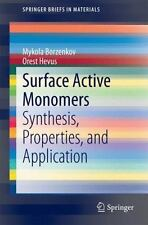 SpringerBriefs in Materials: Surface Active Monomers : Synthesis, Properties,...