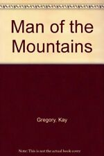 Man of the Mountains,Kay Gregory