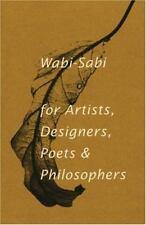 Wabi-Sabi: for Artists, Designers, Poets & Philosophers