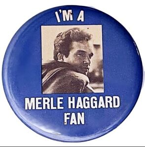 """Vintage Country Music  """" I'm A Merle Haggard Fan """" Pin / Button Outlaw Country"""