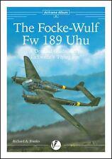 Airframe Album 6: The Focke-Wulf Fw 189 Uhu, The Luftwaffe's Flying Eye