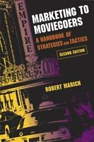 Marketing to Moviegoers: A Handbook of Strategies... by Marich, Robert Paperback