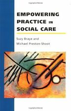 Empowering Practice In Social Care (UK Higher Education OUP Humanities & Socia,