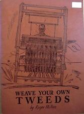 WEAVE YOUR OWN TWEEDS~Roger Millen~Loom plans+Weaving How-to+Yarn samples~SIGNED