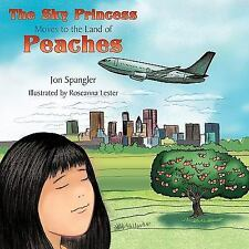 The Sky Princess Moves to the Land of Peaches by Jon Spangler (2009, Paperback)