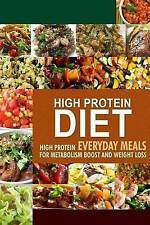 High Protein Diet: High Protein Everyday Meals for Metabolism Boost and Weight L