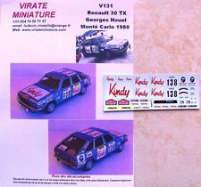 V131 RENAULT 30 TX RALLYE MONTE CARLO 1980 GEORGES HOUEL DECALS VIRATE MINIATURE