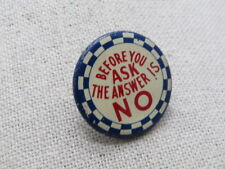 """Vintage Before You Ask The Answer Is No! Pin, 1-1/8"""", Mid-Century"""