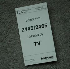 Tektronix 2445 2465 Option 05 TV Quick Reference Guide Parts Number: 070-5382-00