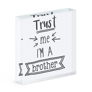 Trust Me I'm A Brother Acrylic Photo Block Frame Funny Best Favourite Joke