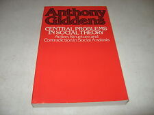 Central Problems in Social Theory : Action, Structure and Contradiction in Socia