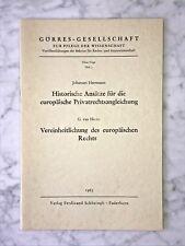 J. Herrmann: Historische Ansätze für d.europäische Privatrechtsangleichung, 1963