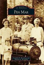 Images of America: Pen Mar by Suanne K. Woodring and Franklin P. Woodring...