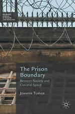 Prison Boundary : Between Society and Carceral Space: By Turner, Jennifer