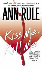 Ann Rule Crime Files: Kiss Me, Kill Me : And Other True Cases by Ann Rule