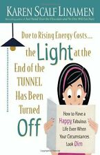 Due to Rising Energy Costs, the Light at the End of the Tunnel Has Been Turned O