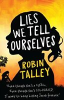Lies We Tell Ourselves: Winner of the 2016 Inaugural Amnesty Honour,Robin Talle